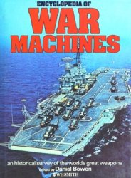 Encyclopedia of War Machines: An Historical Survey of the World's Great Weapons