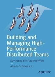 Building and Managing High-Performance Distributed Teams: Navigating the Future of Work